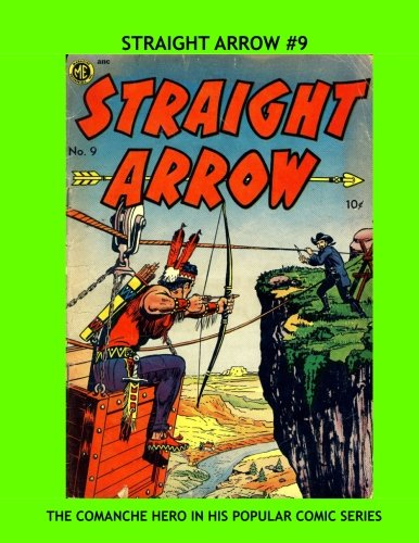 9781535390897: Straight Arrow #9: Exciting Western Comic Action -- The Comanche Hero of the Wild West