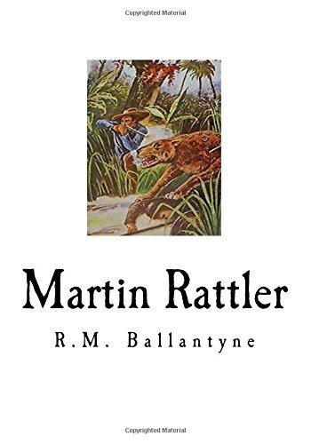 Martin Rattler: A Boy s Adventures in: Robert Michael Ballantyne