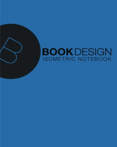 9781535391542: Isometric Notebook: Blue cover, 8 X 10, 180 pages