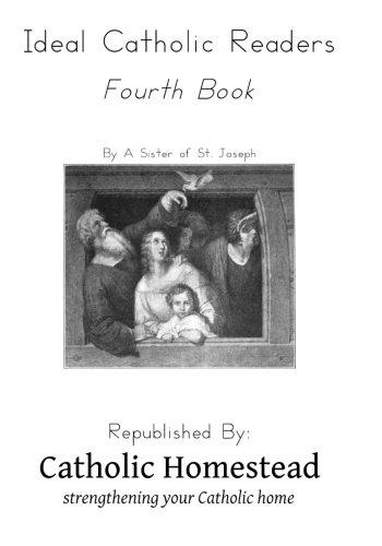 Ideal Catholic Readers, Book 4: Homestead, Catholic