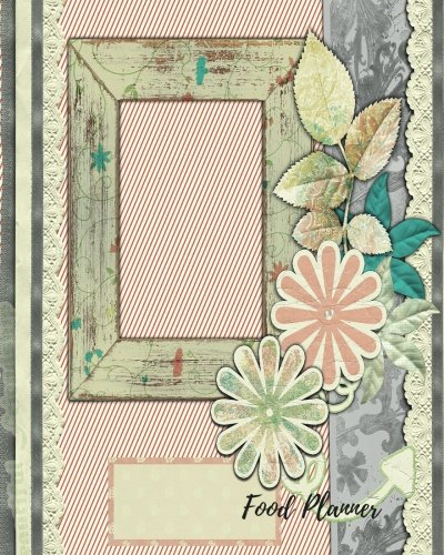 9781535392600: Food Planner: Note Pad Journal With Shopping list, Notes And Budget ; 8x10in notebook 100 pages. Menu Planner Organizer Book For Family, Men, Women.