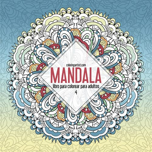 9781535393539: Mandala libro para colorear para adultos 4 (Volume 4) (Spanish Edition)