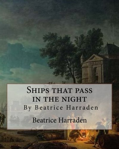 Ships That Pass in the Night, by: Harraden, Beatrice