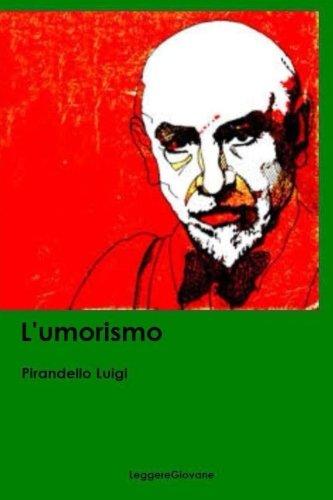 L'Umorismo: Pirandello Luigi Leggeregiovane