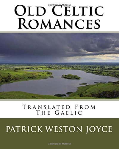 9781535396790: Old Celtic Romances: Translated From The Gaelic