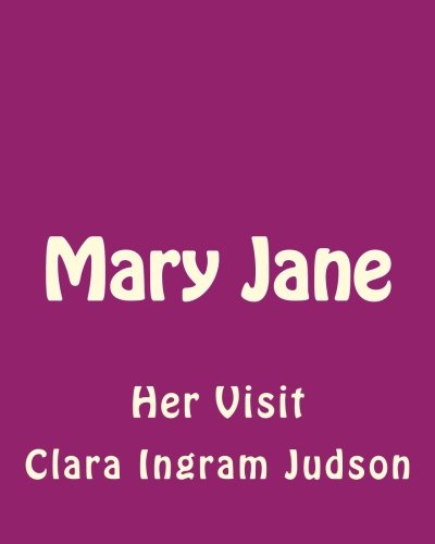 Mary Jane: Her Visit: Judson, MS Clara