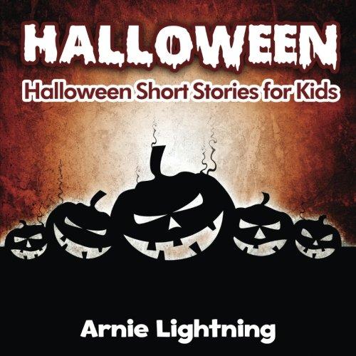 Halloween: Halloween Stories for Kids (Volume 3): Arnie Lightning