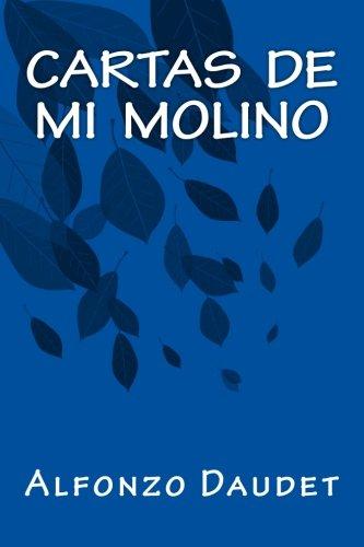 Cartas de Mi Molino (Paperback): Alfonzo Daudet