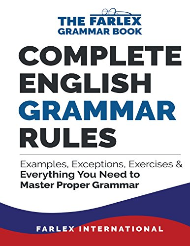 9781535399203: Complete English Grammar Rules: Examples, Exceptions, Exercises, and Everything You Need to Master Proper Grammar (The Farlex Grammar Book) (Volume 1)
