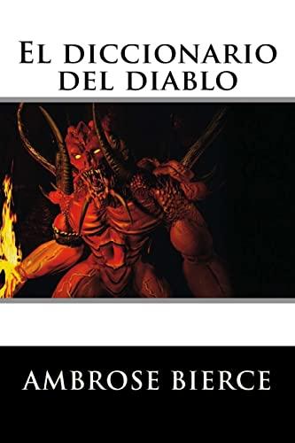 El diccionario del diablo (Spanish Edition): Ambrose Bierce