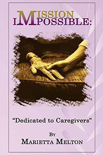 9781535401739: Mission Impossible: Dedicated to Caregivers