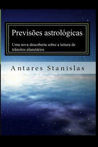 Previsoes Astrologicas. Uma Nova Descoberta Sobre a: Stanislas, Antares
