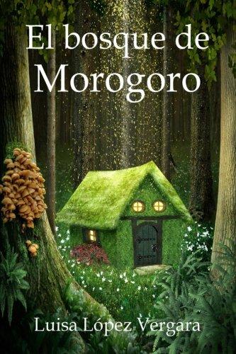 9781535402866: El bosque de Morogoro (Cuentos para la Vida) (Spanish Edition)