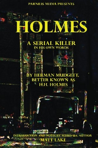 9781535402880: Holmes: A serial killer in his own words