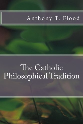 9781535403184: The Catholic Philosophical Tradition