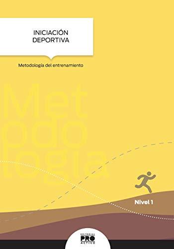 9781535403191: Iniciacion Deportiva: Metodologia del entrenamiento: Coleccion Entrenamiento Deportivo Nivel 1