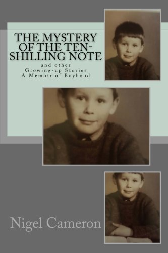 The Mystery of the Ten-Shilling Note, and Other Growing-Up Stories: Nigel M. de S. Cameron