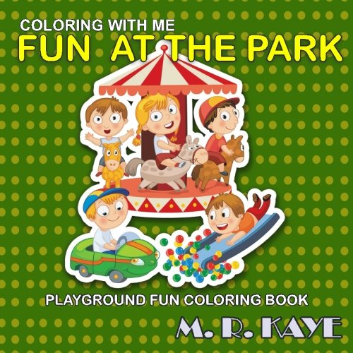 9781535408301: Fun At The Park - Playground Fun Coloring Book (Volume 2)