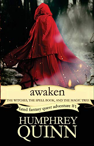 9781535408431: Awaken (The Witches, The Spell Book, and The Magic Tree): Volume 1 (A Fated Fantasy Quest Adventure)