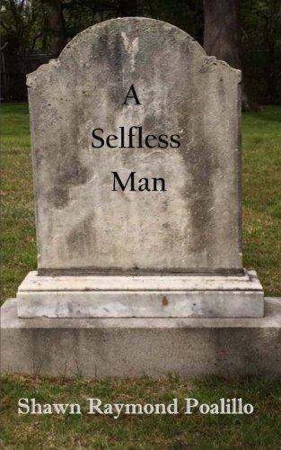 9781535409223: A Selfless Man