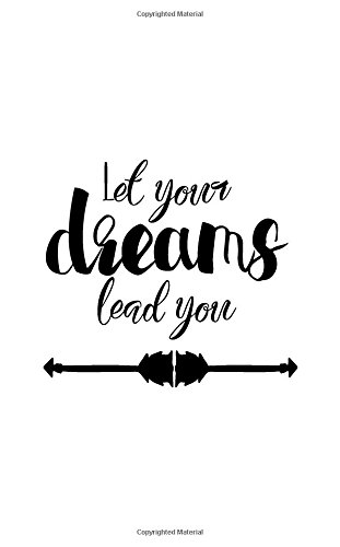 9781535413398: Let Your Dreams Lead You,Dairy Journal,Pocket Notebook (Small Journal Series): Inspirational dairy journal
