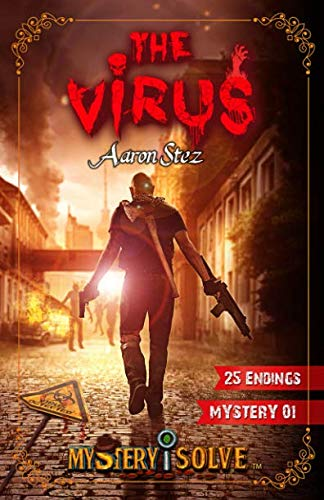 The Virus: Choose your own Adventure: Volume: Stez, Aaron
