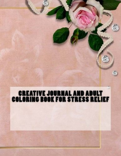 9781535416900: Creative Journal and Adult Coloring Book for Stress Relief
