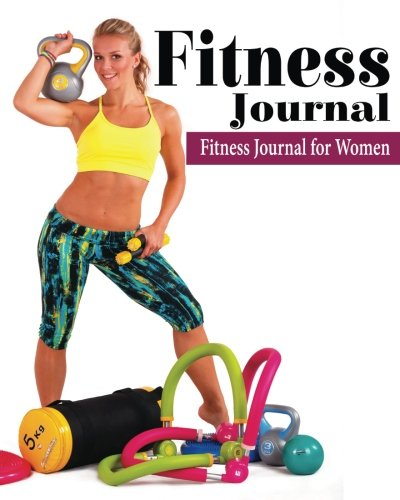 9781535420006: Fitness Journal ( Fitness Journal For Women) (The Journal & Planner Book Series)