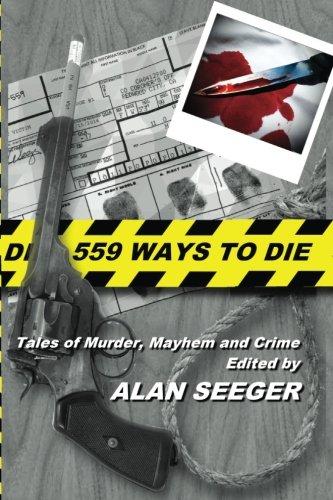559 Ways To Die: Tales of Murder,: Bennett, Adam; Phillips,