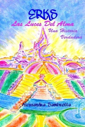 9781535421737: Erks Las Luces Del Alma: Una Historia Verdadera