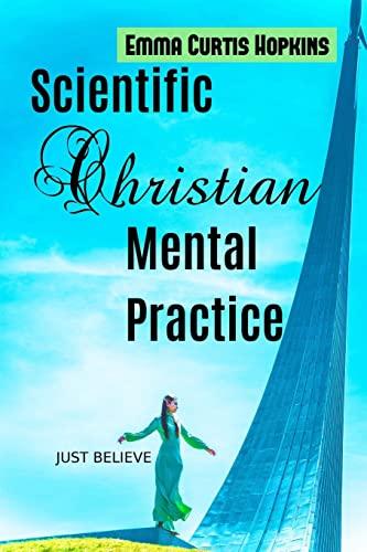 9781535422338: Scientific Christian Mental Practice (Super Success Classics) (Volume 4)