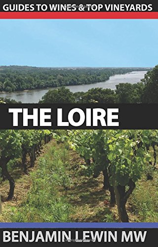 9781535422765: Wines of the Loire (Guides to Wines and Top Vineyards) (Volume 7)