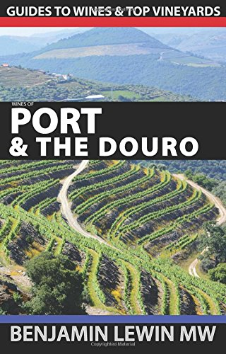 9781535424998: Port and the Douro (Guides to Wines and Top Vineyards) (Volume 13)