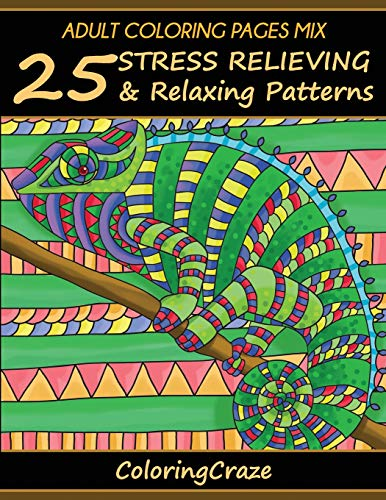 9781535425735: Adult Coloring Pages MIX: 25 Stress Relieving And Relaxing Patterns, Adult Coloring Books Series By ColoringCraze (Anti-Stress Art Therapy Series) (Volume 7)