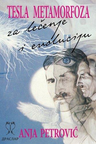 9781535429979: Tesla metamorfoza: za lecenje i evoluciju (na srpskom jeziku)