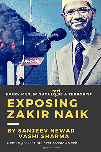 Exposing Zakir Naik: Every Muslim Should Not: Sanjeev Newar, Dr