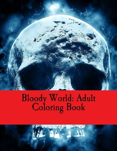 9781535432658: Bloody World: Adult Coloring Book