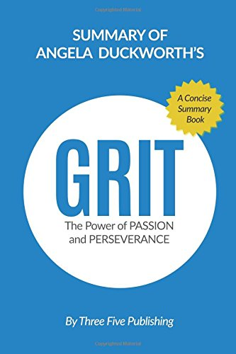 9781535437752: Summary of Grit by Angela Duckworth The Power of Passion and Perseverance: A Concise Summary Book