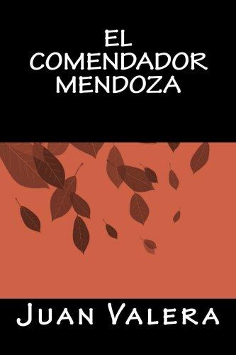 El Comendador Mendoza (Paperback): Juan Valera