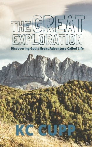 9781535440943: The Great Exploration: Discovering God's Great Adventure Called Life
