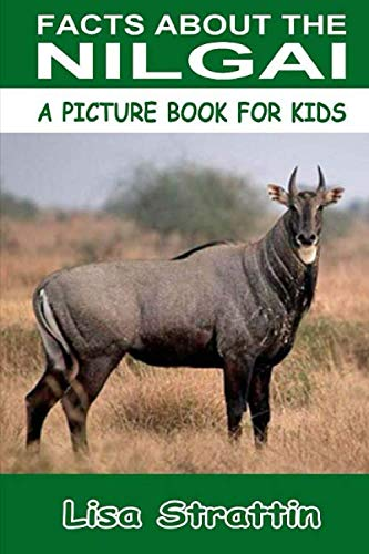 9781535442343: Facts About The Nilgai (A Picture Book For Kids, Vol 119)