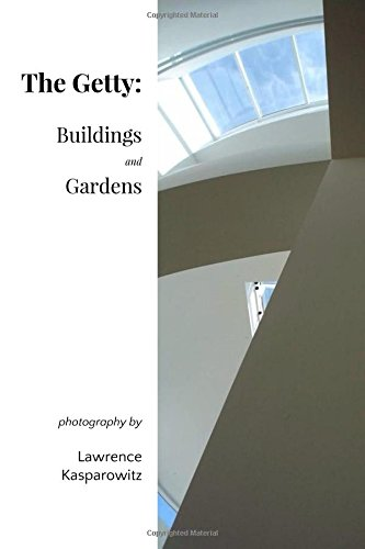 9781535444842: The Getty Center: Buildings and Gardens