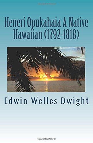 9781535446198: Heneri Opukahaia A Native Hawaiian (1792-1818)