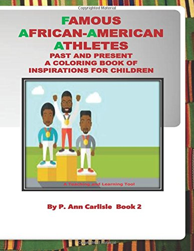 9781535446235: Famous African American Atheltes Past And Present: A coloring Book Of Inspirations For Children (Famous African Americans) (Volume 2)