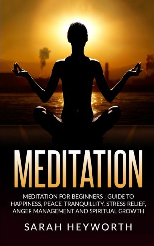 9781535446723: Meditation : Meditation For Beginners: Guide To Happiness, Peace, Tranquility: Volume 2 (Spirituality Journey)