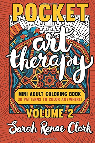 9781535447553: Pocket Art Therapy: Volume 2: A pocket-sized adult coloring book with 30 intricate patterns to color anywhere! Series Title: Pocket Art Therapy