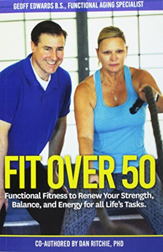9781535448420: Fit Over 50: Functional Fitness to Renew Your Strength, Balance, and Energy for all Life's Tasks