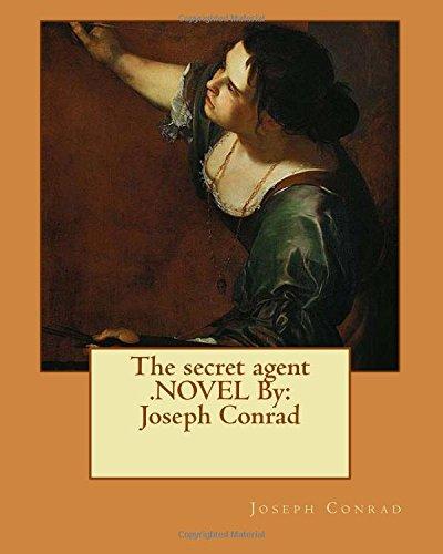 9781535449342: The secret agent .NOVEL By: Joseph Conrad
