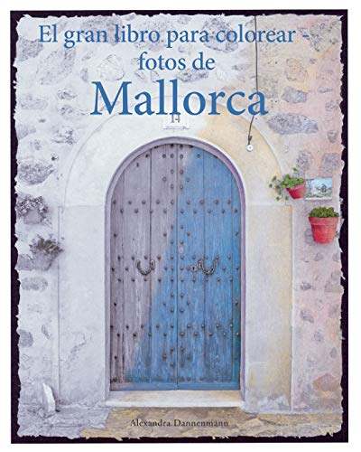 9781535449687: El gran libro para colorear - fotos de Mallorca: Un libro para colorear, con fotos en tonos grises, para adultos. (Spanish Edition)
