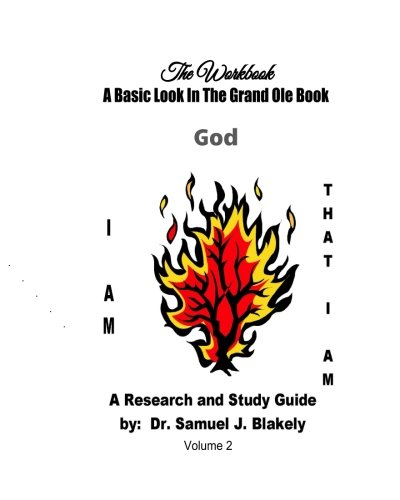 9781535454032: The Workbook, A Basic Look In The Grand Ole Book, God: A Research and Study Guide (Volume 2)